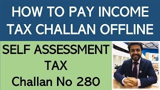 How to pay Income Tax Challan Offline|Self Assessment Tax|Income Tax Challan No 280|Advance Tax|