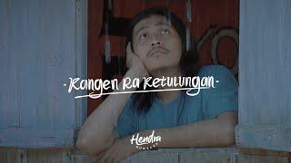 Download lagu Hendra Kumbara Kangen Ra Ketulungan Mp3