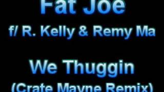 Fat Joe - We Thuggin (Crate Mayne Remix)