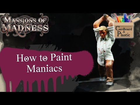How to Paint Maniacs | Mansions of Madness Ep. 10 | Painting