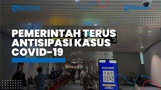 Pemerintah Terus Antisipasi Kasus Covid-19 setelah Selesainya PON XX Papua 2021