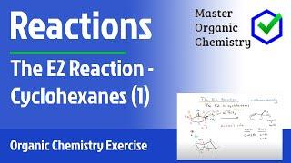 The E2 Reaction - Cyclohexanes (1)