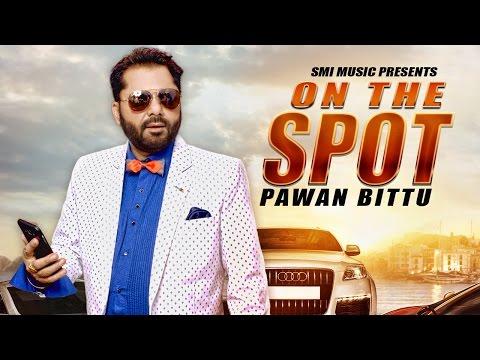 On The Spot  Pawan Bittu