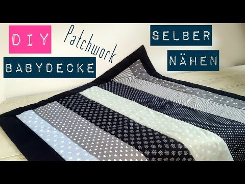 DIY Babydecke/Patchworkdecke selber nähen  | Nähen für Anfänger | DIY Kajuete
