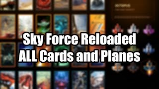 Sky Force Reloaded - All Cards And Planes