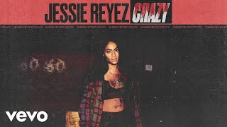 Jessie Reyez   Crazy (Audio)