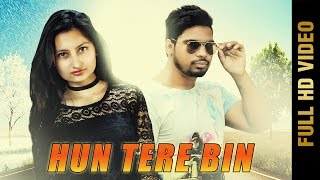 Hun Tere Bin Ft.Harman Deep  Mannat Sharma