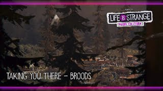 Taking You There - Broods [Life is Strange: Before the Storm] w/ Visualizer