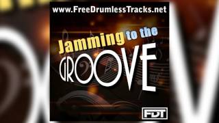 FDT Jamming to the Groove - Drumless (www.FreeDrumlessTracks.net)