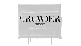Crowder - Ghost (Lyric Video)