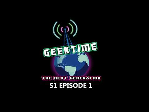 Geek Time TNG Radio Podcast: S1E1 (08-23-2019)