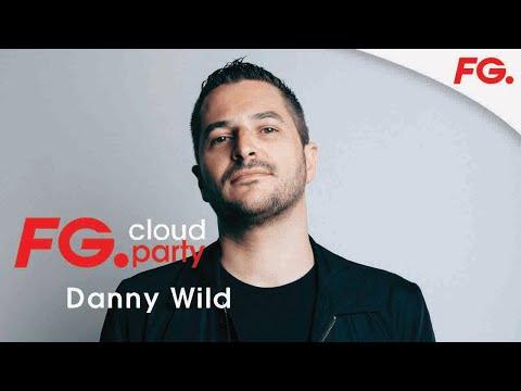 DANNY WILD | FG CLOUD PARTY | LIVE DJ MIX | RADIO FG