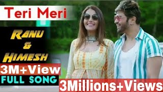 Teri meri kahani   Full Video Song   Ranu Mondal Himesh Reshammiya   Neha Kakkar   Team Shiddat  