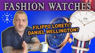 Parliamo Di Fashion Watches: 👀 Daniel Wellington, Filippo Loreti E Cinesate Varie