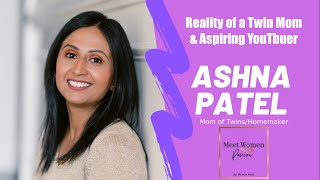 Reality of Being a Twin Mom & Aspiring YouTuber Ashna Patel Meet Women With Passion EP#1 by Bhavna