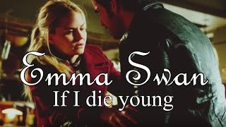 If I Die Young - Emma Swan (+6x10)