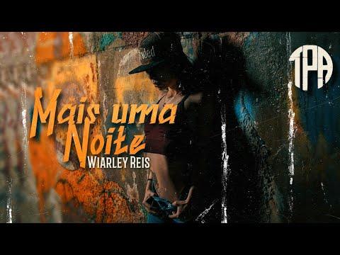 Wiarley Reis - Mais uma Noite (Official Music) DjMallnoBeat