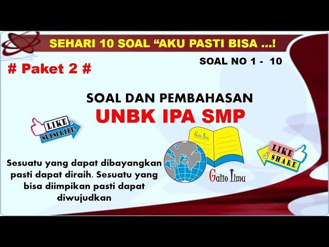 UNBK SMP 2019 # PAKET 2 IPA - PART 1 # SOAL DAN PEMBAHASAN - UJIAN NASIONAL IPA