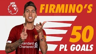 Roberto Firmino's first 50 Premier League goals | Screamers, solo strikes and no-look finishes