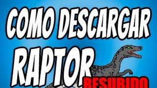 COMO DESCARGAR RAPTOR (Última versión 2014) #Resubido | Alexdan