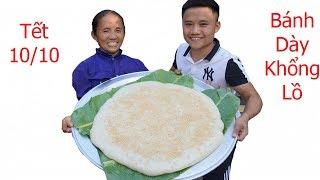 Bà Tân Vlog - Làm Cái Bánh Dày Siêu To Khổng Lồ Ăn Tết 10/10 Âm