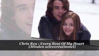 Chris Rea : Every Beat Of My Heart / Minden szívverésemmel (magyar felirattal)