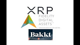 Ripple XRP , Fidelity Digital Assets And Bakkt