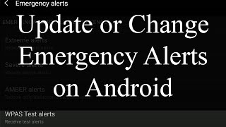 How to update or change emergency alerts on Android device