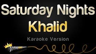 Khalid   Saturday Nights (Karaoke Version)