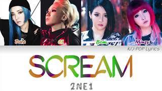 2NE1 (투애니원) - Scream Colour Coded Lyrics (Han/Rom/Eng)