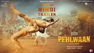 Pehlwaan - Official Hindi Trailer