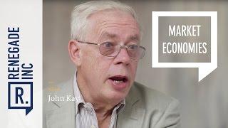 John Kay on Market Economies
