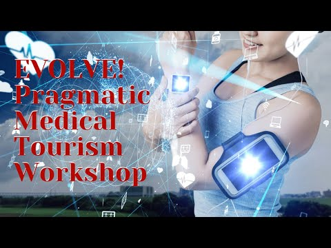 EVOLVE! Pragmatic Medical Tourism Workshop