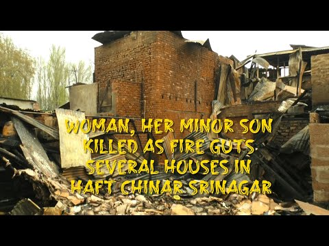 Woman, her minor son killed as fire guts several houses in Haft Chinar Srinagar