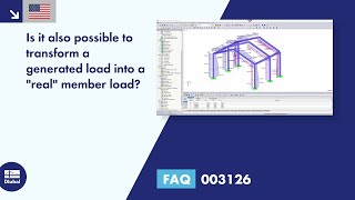 "FAQ 003126 | Is it also possible to transform a generated load into a ""real"" member load?"