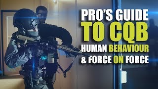 Pro's guide to CQB | Human Behaviour & Force on Force