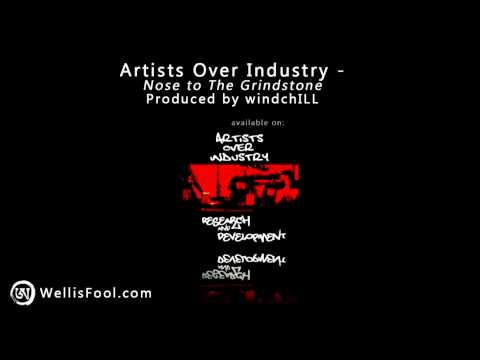 Artists Over Industry - Nose to the Grindstone.