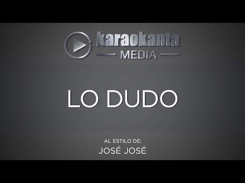 Lo dudo José José