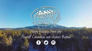 preview picture of video 'Happy Holidays from the Flagstaff CVB'