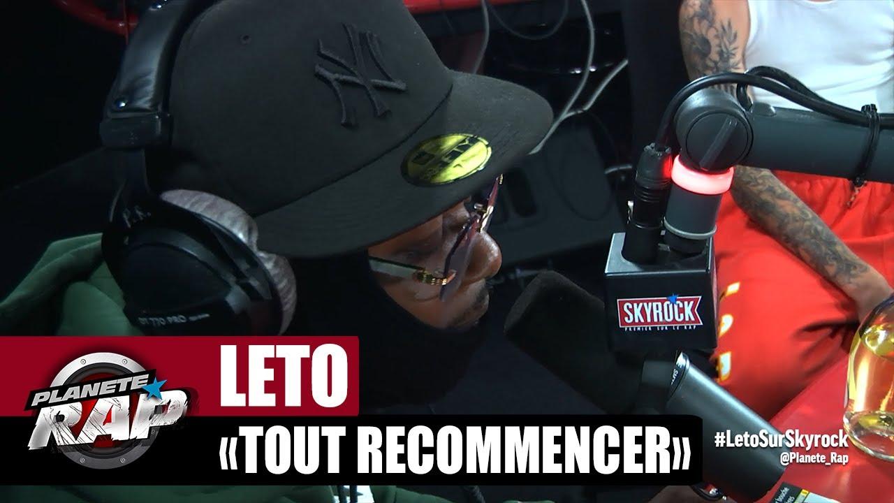 """Leto """"Tout recommencer"""" #PlanèteRap"""