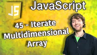 JavaScript Programming Tutorial 45 - Iterate Multidimensional Array with for and forEach