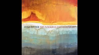 <b>Josh Ritter</b>  Thunderbolts Goodnight Official Audio