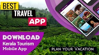 Best App for Vacation Planning to Kerala | Kerala Tourism Mobile App