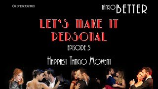 My Private Story - Happiest Tango Moment