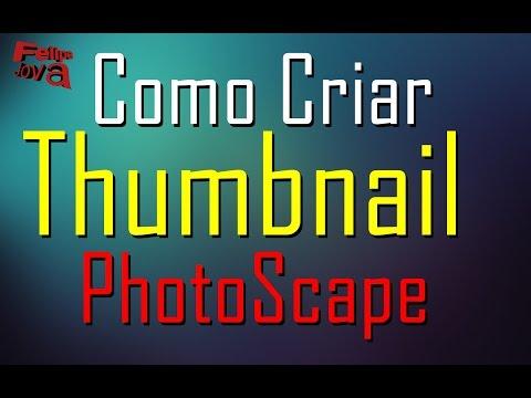 Como Criar Uma Thumbnail // PhotoScape (2017)