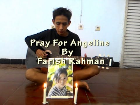 Lagu untuk Angeline : Pray for angeline -Farish Rahman