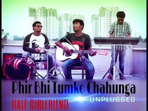 Phir Bhi Tumko Chahunga | Half Girlfriend | Unplugged | Soft Rock | Cover | Subhankar