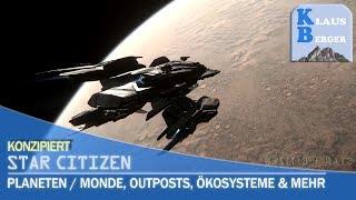 Star Citizen: Planeten / Monde, Outposts, Ökosysteme & mehr in Alpha 3.0! [deutsch german]