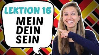 LESSON 16: Learn the German POSSESSIVE PRONOUNS: Mein, dein, sein, ihr, unser etc