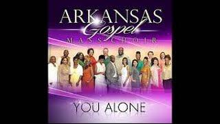 """YOU alone"" Arkansas Mass Choir lyrics"